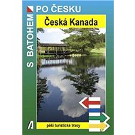 Česká Kanada: Pěší turistické trasy - Kniha