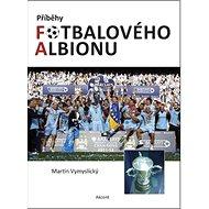 Příběhy fotbalového Albionu - Kniha