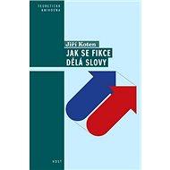 Jak se fikce dělá slovy: Pragmatické aspekty vyprávění - Kniha