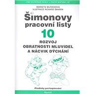 Šimonovy pracovní listy 10: Rozvoj obratnosti mluvidel a nácvik dýchání