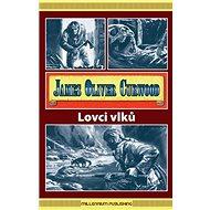 Lovci vlků - Kniha