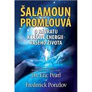Šalamoun promlouvá: O návratu k léčivé energii vašeho života - Kniha