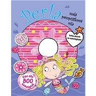 Perla, malá pampúšiková víla: kniha aktivít so samolepkami