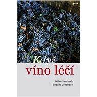 Když víno léčí - Kniha
