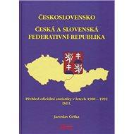 Československo Česká a Slovenská Federativní republika: Přehled oficiální statistiky v letech 1980 - - Kniha