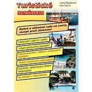 Turistické maximum: Dobré a užitečné rady na cesty, recept proti zklamání - Kniha
