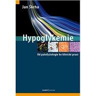 Hypoglykemie: Od patofyziologie ke klinické praxi