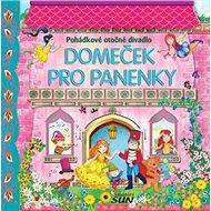 Domeček pro panenky Pohádkové otočné divadlo: Panoramatické leporelo - Kniha