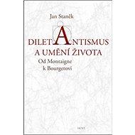 Diletantismus a umění života: Od Montaigne k Bourgetovi - Kniha
