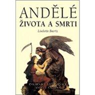 Andělé života a smrti - Kniha