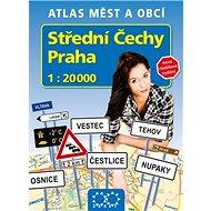Střední Čechy Praha: 1: 20 000 Atlas měst a obcí - Kniha