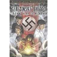 Terezínské Ghetto: Tajemný vlak do neznáma - Kniha