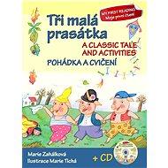 Tři malá prasátka Pohádka a cvičení + CD: A classic tale and activities + CD - Kniha