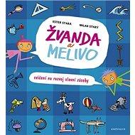 Žvanda a Melivo: cvičení na rozvoj slovní zásoby - Kniha