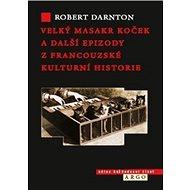 Velký masakr koček a další epizody z francouzské kulturní historie - Kniha