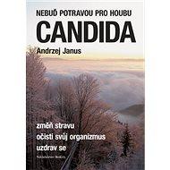 Nebuď potravou pro houbu Candida - Kniha