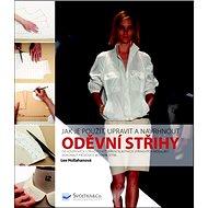 Oděvní střihy: Jak je použít, upravit a navrhnout - Kniha
