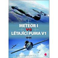 Meteor I vs létající puma V1: 1944 - Kniha