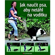 Jak naučit psa, aby netáhl na vodítku - Kniha