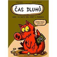 Čas dluhů aneb co byste měli vědět o penězích: Kreslený humorný průvodce finanční gramotností
