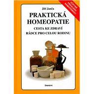 Praktická homeopatie: Cesta ke zdraví, rádce pro celou rodinu - Kniha