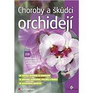 Choroby a škůdci orchidejí - Kniha
