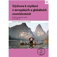 Výchova k myšlení v evropských a globálních souvislostech na 1. stupni ZŠ: Praktické náměty pro výuk - Kniha