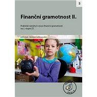 Finanční gramotnost II. pro 2. stupeň ZŠ: Praktické náměty k výuce finanční gramotnosti - Kniha