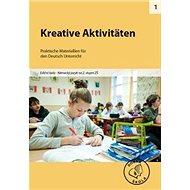 Kreative Aktivitäten pro 2. stupeň ZŠ: Praktische Materiallien für den Deutsch Unterricht - Kniha