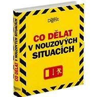 Co dělat v nouzových situacích: What to do in an Emergency - Kniha