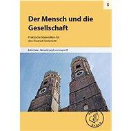 Der Mensch und die Gesellschaft pro 2. stupeň ZŠ: Praktische Materiallien für den Deutsch Unterricht - Kniha