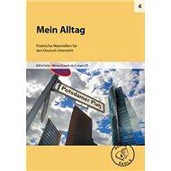 Mein Alltag pro 2. stupeň ZŠ: Praktische Materiallien für den Deutsch Unterricht - Kniha