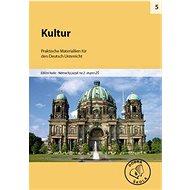 Kultur pro 2. stupeň ZŠ: Praktische Materiallien für den Deutsch Unterricht - Kniha