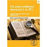 ČJL a jiné vzdělávací obory I. pro 2. stupeň ZŠ: Propojení českého jazyka a literatury s jinými vzdě
