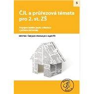 ČJL a průřezová témata pro 2. stupeň ZŠ: Propojení českého jazyka a literatury s průřezovými tématy - Kniha