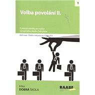 Volba povolání II. ČSP pro 2. stupeň ZŠ: Praktické náměty pro výuku tématického okruhu Svět práce - Kniha