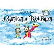Pohádka O Cyrilovi a Metodějovi - Kniha
