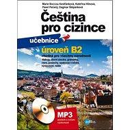 Čeština pro cizince úroveň B2: učebnice a cvičebnice + MP3 - Kniha