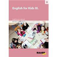 English for Kids III.: Angličtina pro nejmenší