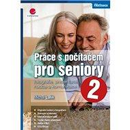 Práce s počítačem pro seniory 2 - Kniha
