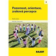 Pozornost, orientace, zraková percepce: Školní zralost - Kniha