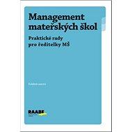 Management mateřských škol: Praktické rady pro ředitele MŠ - Kniha