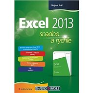 Excel 2013: snadno a rychle - Kniha
