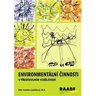 Enviromentální činnosti pro předškolní vzdělávání - Kniha