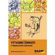 Výtvarné činnosti pro předškolní vzdělávání - Kniha
