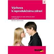 Výchova k reprodukčnímu zdraví na 2. stupni ZŠ: Praktické náměty pro výuku Výchova ke zdraví - Kniha