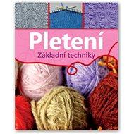 Pletení: Základní techniky - Kniha