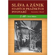 Sláva a zánik starých pražských pivovarů: 2 díl. - Nové Město