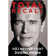 Total Recall: Můj neuvěřitelný životní příběh - Kniha