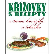 Křížovky s recepty z masa hovězího a telecího - Kniha